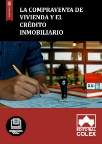 La compraventa de vivienda y el crédito inmobiliario