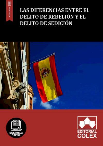 Las diferencias entre el delito de rebelión y el delito de sedición
