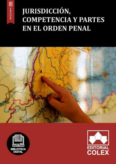 Jurisdicción, competencia y partes en el orden penal