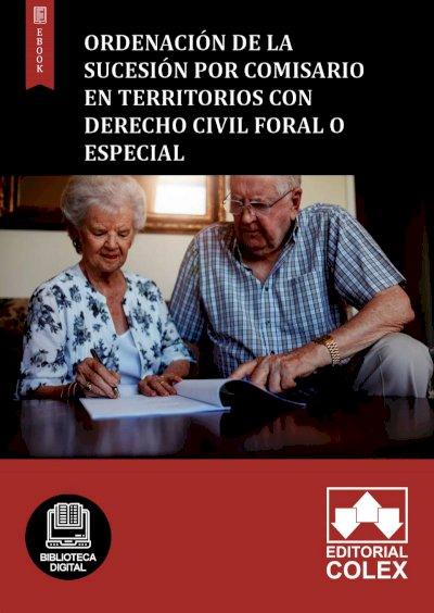 Ordenación de la sucesión por comisario en territorios con derecho civil foral o especial