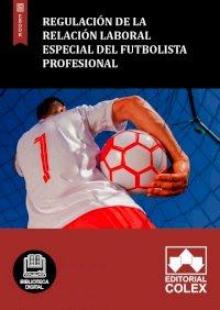 Regulación de la relación laboral especial del futbolista profesional