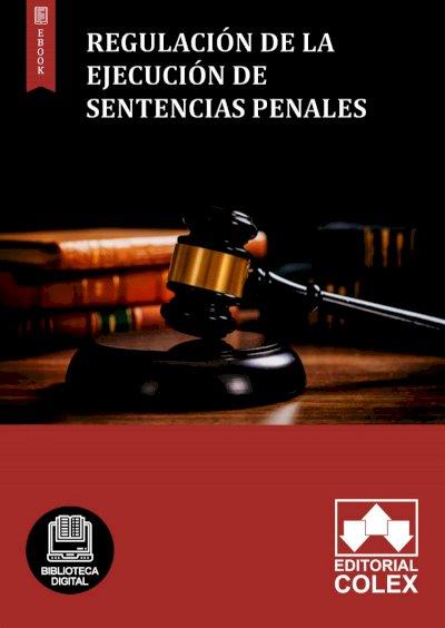 Regulación de la ejecución de sentencias penales