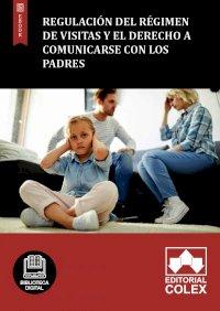 Regulación del régimen de visitas y el derecho a comunicarse con los padres
