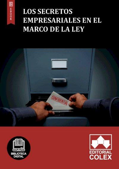 Los secretos empresariales en el marco de la Ley