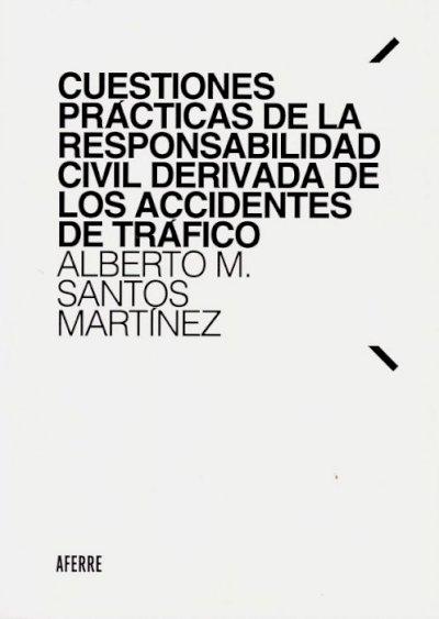 Cuestiones prácticas de la responsabilidad civil derivada de los accidentes de tráfico