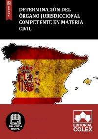 Determinación del órgano jurisdiccional competente en materia civil