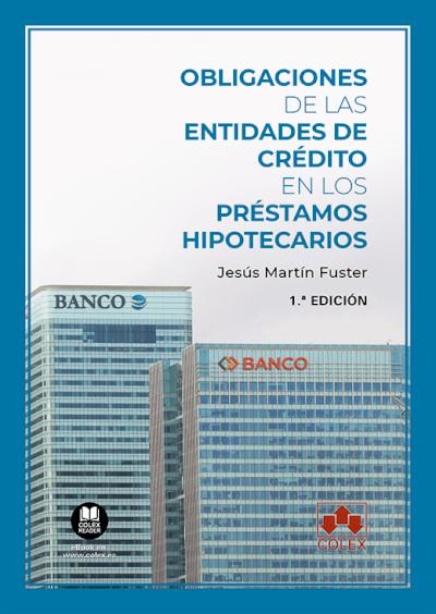 Obligaciones de las entidades de crédito en los préstamos hipotecarios