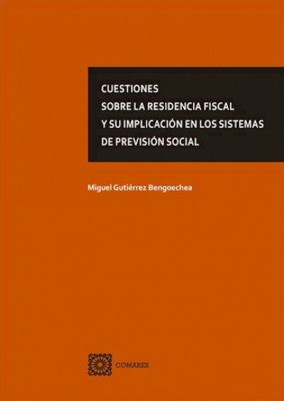 Cuestiones Sobre la Residencia Fiscal y su Implicación en los Sistemas de Previsión Social