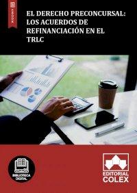 El derecho preconcursal: los acuerdos de refinanciación en el TRLC