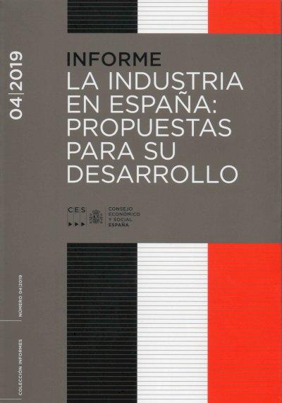 Informe 04/2019 La industria en España: propuestas para su desarrollo