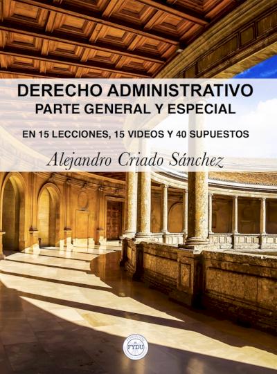 Derecho administrativo. Parte general y especial