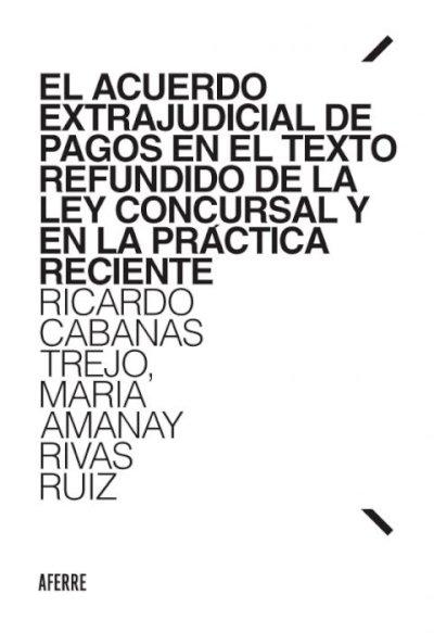 Acuerdo extrajudicial de pagos en el texto refundido de la ley concursal y en la práctica reciente