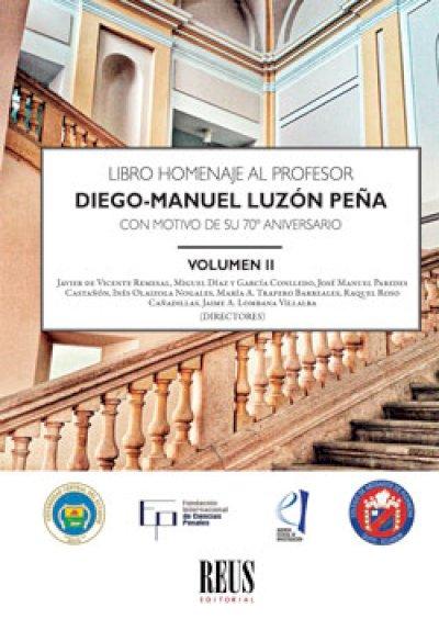Libro Homenaje al Profesor Diego-Manuel Luzón Peña con motivo de su 70º aniversario. Volumen II