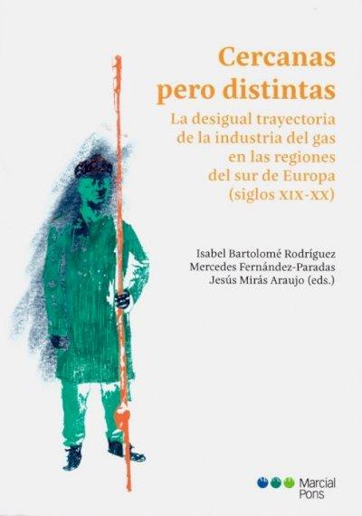 Cercanas pero distintas. La desigual trayectoria de la industria del gas en las regiones del sur de Europa (siglos XIX-XX)