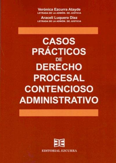 Casos prácticos de derecho procesal contencioso administrativo