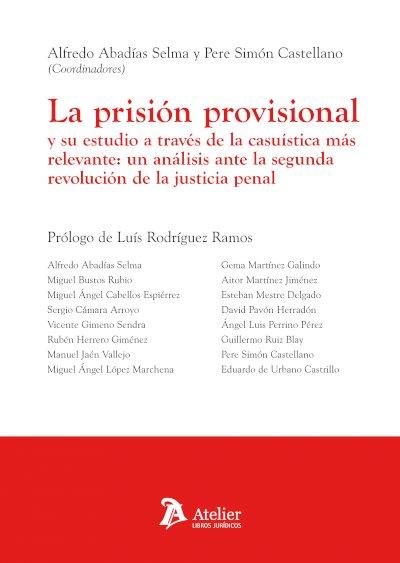 La prisión provisional y su estudio a través de la casuística más relevante: un análisis ante la segunda revolución de la justicia penal