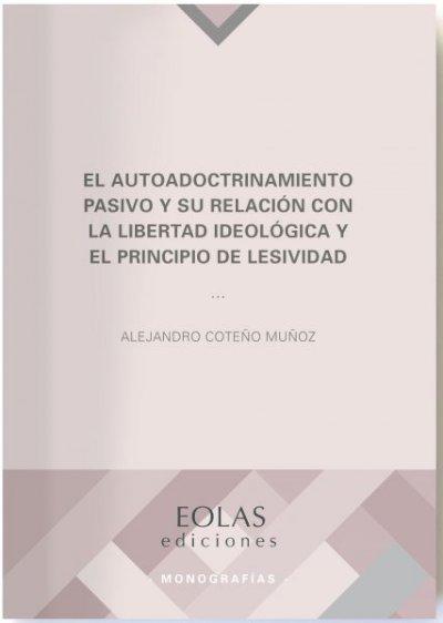 Autodoctrinamiento pasivo y su relación con la libertad ideológica y el principio de lesividad