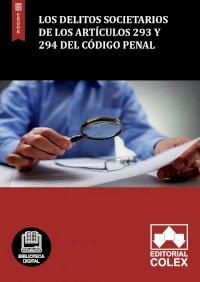 Los delitos societarios de los artículos 293 y 294 del Código Penal