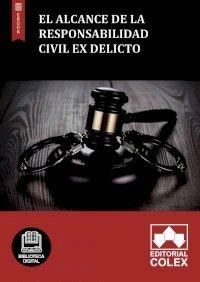 El alcance de la responsabilidad civil ex delicto