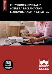 Cuestiones generales sobre la reclamación económico-administrativa