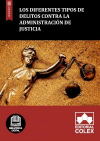 Los diferentes tipos de delitos contra la Administración de Justicia