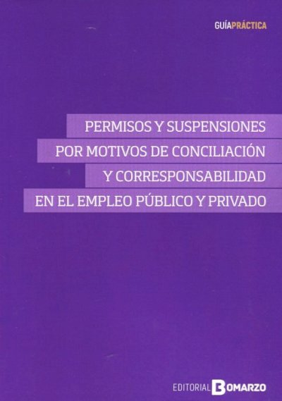 Permisos y suspensiones por motivos de conciliación y corresponsabilidad en el empleo público y privado