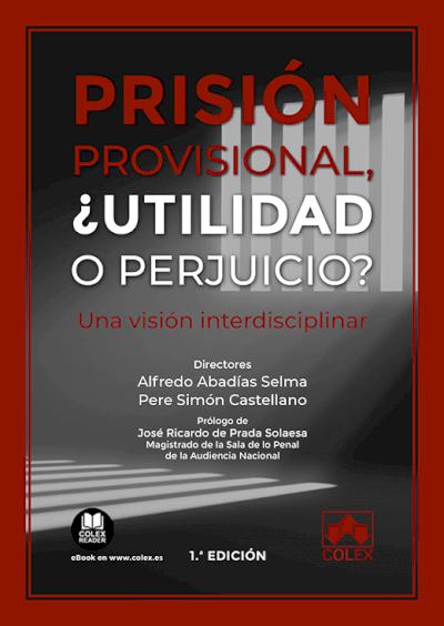 La prisión provisional, ¿utilidad o perjuicio?