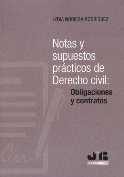 Notas y supuestos prácticos de Derecho Civil: Obligaciones y contratos
