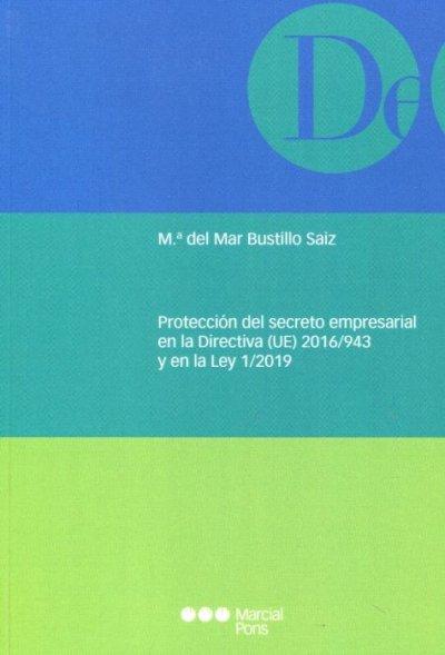Protección del secreto empresarial en la Directiva (UE) 2016/943 y en la Ley 1/2019