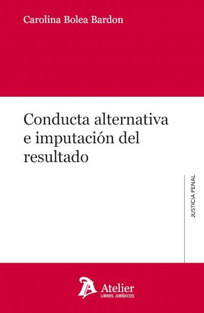 Conducta alternativa e imputación del resultado
