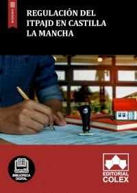 Regulación del ITPAJD en Castilla La Mancha