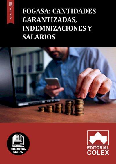 FOGASA: Cantidades garantizadas, indemnizaciones y salarios
