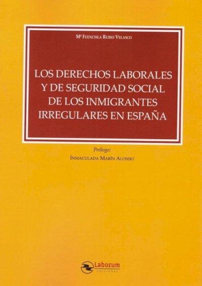 Derechos laborales y de Seguridad Social de los inmigrantes irregulares en España