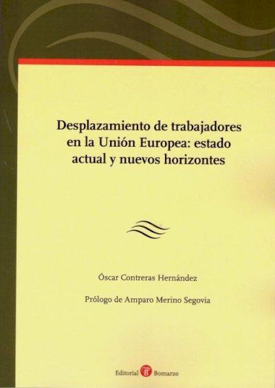 Desplazamiento de trabajadores en la Unión Europea: estado actual y nuevos horizontes