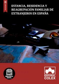 Estancia, residencia y reagrupación familiar de extranjeros en España