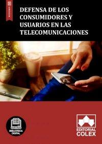 Defensa de los consumidores y usuarios en las telecomunicaciones