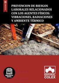 Prevencion de riesgos laborales relacionados con los agentes físicos: vibraciones, radiaciones y ambiente térmico