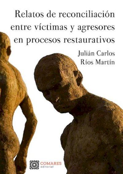 Relatos de reconciliación entre víctimas y agresores en procesos restaurativos