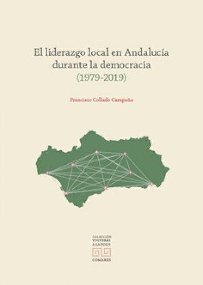 Liderazgo local en Andalucía durante la democracia (1979-2019)