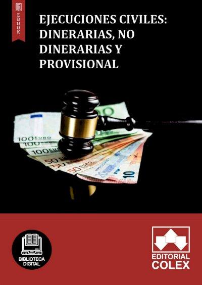 Ejecuciones civiles: dinerarias, no dinerarias y provisional