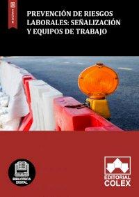 Prevención de Riesgos Laborales: Señalización y Equipos de trabajo