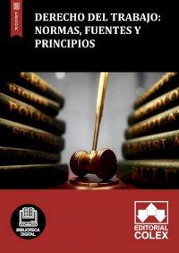 Derecho del trabajo: Normas, fuentes y principios