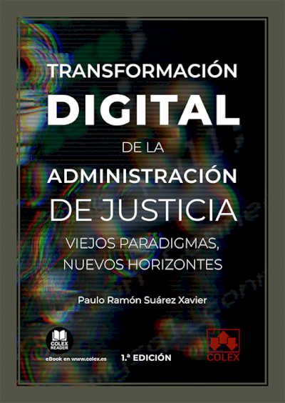 Transformación digital de la Administración de Justicia: viejos paradigmas, nuevos horizontes