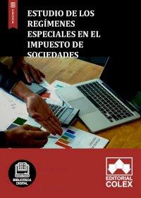 Estudio de los regímenes especiales en el Impuesto de Sociedades