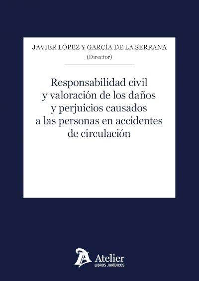 Responsabilidad civil y valoración de los daños y perjuicios causados a las personas en accidentes de circulación