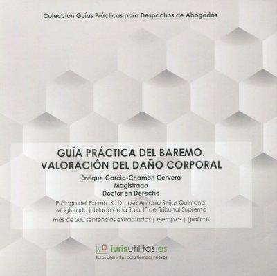 Guía práctica del Baremo. Valoración del Daño Corporal