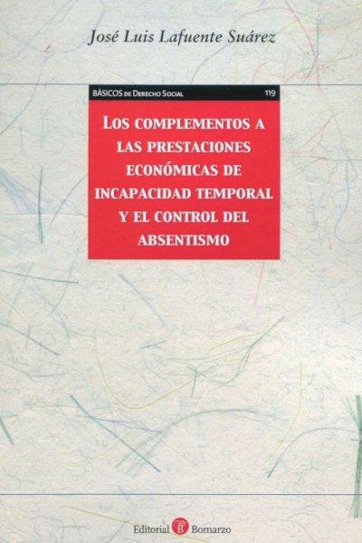 Los complementos a las prestaciones económicas de incapacidad temporal y el control del absentismo