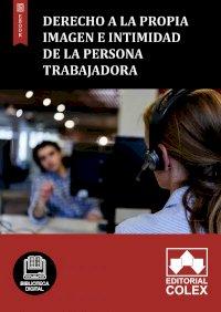 Derecho a la propia imagen e intimidad de la persona trabajadora
