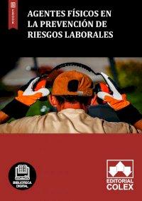 Agentes físicos en la Prevención de Riesgos laborales