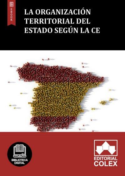 La organización territorial del Estado según la CE